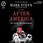 After America: Get Ready for Armageddon | Mark Steyn