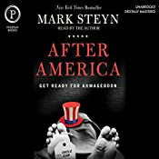 After America: Get Ready for Armageddon | [Mark Steyn]