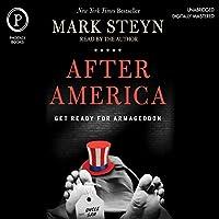 After America: Get Ready for Armageddon Hörbuch von Mark Steyn Gesprochen von: Mark Steyn