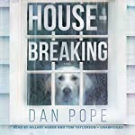 Housebreaking: A Novel | Dan Pope
