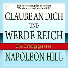 Glaube an dich und werde reich [Believe in Yourself and Get Rich] Hörbuch von Napoleon Hill Gesprochen von: Jurgen Kalwa