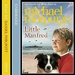 Little Manfred | Michael Morpurgo