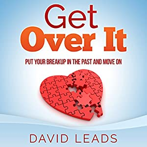 Get Over It: Put Your Breakup in the Past and Move On Audiobook