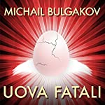 Uova fatali | Michail Bulgakov