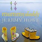 Mummydaddy | Jeremy Howe