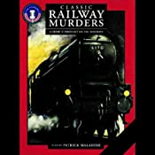 Classic Railway Murders | [Baroness Orczy, Maurice Leblanc, Victor Whitechurch, Freeman Wills Crofts]