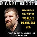 Giving the Finger (       UNABRIDGED) by Scott Campbell Narrated by Scott Campbell, Sr.