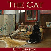 The Cat (       UNABRIDGED) by E. F. Benson Narrated by Cathy Dobson