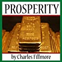Prosperity (       UNABRIDGED) by Charles Fillmore Narrated by Jim Killavey