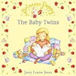 The Baby Twins: Princess Poppy | Janey Louise Jones
