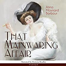 That Mainwaring Affair Audiobook by Anna Maynard Barbour Narrated by Victoria Bradley
