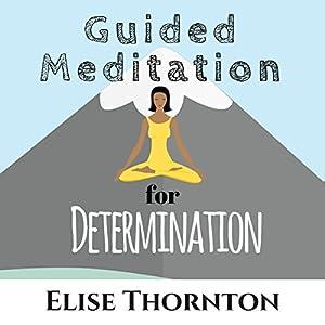 Guided Meditation for Determination Speech