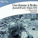 Une femme à Berlin: Journal 20 avril - 22 juin 1945 |  auteur inconnu