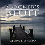 Blocker's Bluff | George Encizo