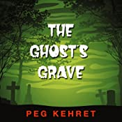 The Ghost's Grave | [Peg Kehret]