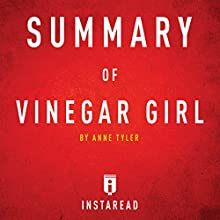 Summary of Vinegar Girl by Anne Tyler | Includes Analysis Audiobook by  Instaread Narrated by Susan Murphy