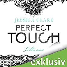 Perfect Touch: Intensiv (Billionaires and Bridesmaids 2) Hörbuch von Jessica Clare Gesprochen von: Julia Stoepel