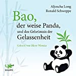 Bao, der weise Panda, und das Geheimnis der Gelassenheit | Aljoscha Long
