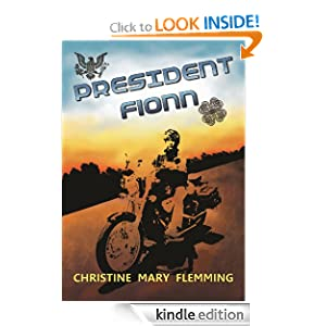 http://www.amazon.com/President-Fionn-Christine-Mary-Flemming-ebook/dp/B00FM6E8PU/ref=zg_bs_digital-text_f_90