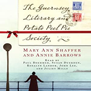 The Guernsey Literary and Potato Peel Pie Society | [Mary Ann Shaffer, Annie Barrows]