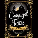 Conjugal Rites Audiobook by Paul Magrs Narrated by Joanna Tope