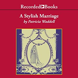 A Stylish Marriage | [Patricia Waddell]