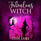 Fabulous Witch: Torrent Witches Cozy Mysteries, Book 4 | Tess Lake