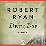 Dying Day: A Novel | Robert Ryan