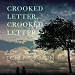 Crooked Letter, Crooked Letter: A Novel | Tom Franklin