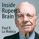 Inside Rupert's Brain | Paul R La Monica