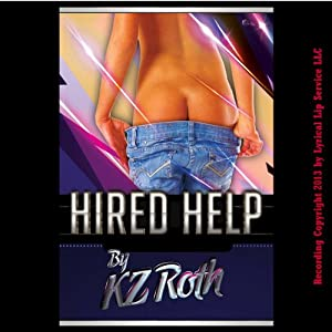 Hired Help: A Barely Legal First Time Spanking Erotica Story | [KZ Roth]