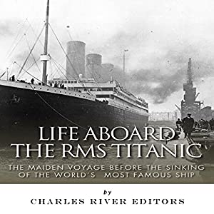 Life Aboard the RMS Titanic Audiobook