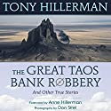 The Great Taos Bank Robbery: And Other True Stories of the Southwest (       UNABRIDGED) by Tony Hillerman Narrated by Jack Garrett