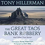 The Great Taos Bank Robbery: And Other True Stories of the Southwest | Tony Hillerman