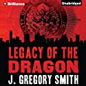 The Legacy of the Dragon: A Paul Chang Mystery, Book 2 (       UNABRIDGED) by J. Gregory Smith Narrated by Todd Haberkorn