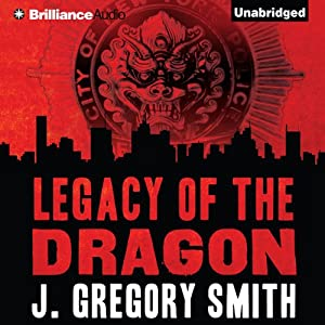 The Legacy of the Dragon: A Paul Chang Mystery, Book 2 | [J. Gregory Smith]