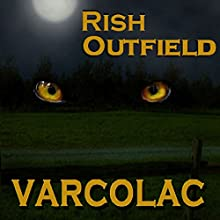 Varcolac Audiobook by Rish Outfield Narrated by Rish Outfield