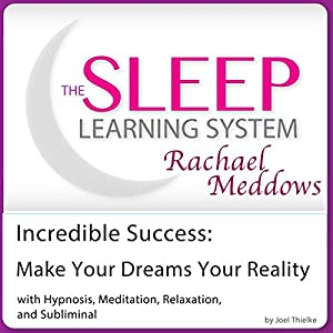 Incredible Success, Make Your Dreams Your Reality Speech