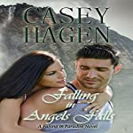 Falling in Angels Falls: The Falling in Paradise Series, Book 2 | Casey Hagen