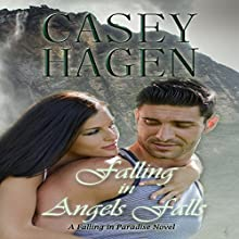 Falling in Angels Falls: The Falling in Paradise Series, Book 2 Audiobook by Casey Hagen Narrated by Russell Lord