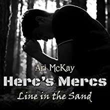 Line in the Sand: Herc's Mercs Audiobook by Ari McKay Narrated by Jacob Schaumburg