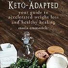 Keto-Adapted (       ungekürzt) von Maria Emmerich Gesprochen von: Satauna Howery