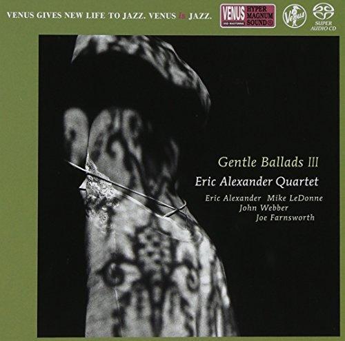 SACD : ERIC ALEXANDER - Gentle Ballads 3
