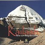 Kailash. Reise zum Berg der Götter | Franz Binder