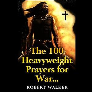 The 100 Heavyweight Prayers for War Audiobook