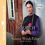 The Search: A Novel (       UNABRIDGED) by Suzanne Woods Fisher Narrated by Cassandra Campbell