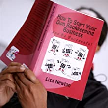 How to Start Your Own Bookkeeping Business: And Be Successful (       UNABRIDGED) by Lisa Newton Narrated by Lisa Newton