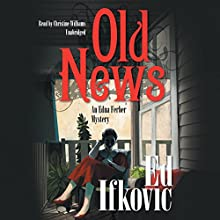 Old News: An Edna Ferber Mystery | Livre audio Auteur(s) : Ed Ifkovic Narrateur(s) : Christine Williams