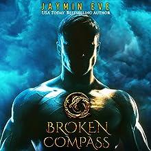 Broken Compass: Supernatural Prison, Story 1 | Livre audio Auteur(s) : Jaymin Eve Narrateur(s) : Eva Kaminsky, Chris Kipiniak