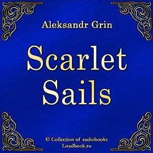 Alye parusa [Scarlet Sails] | [Aleksandr Grin]